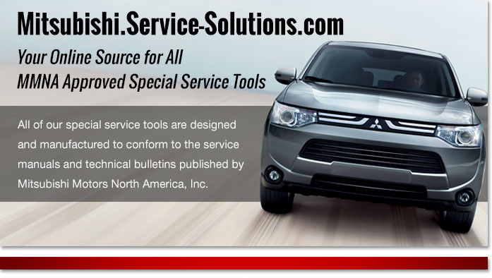 Mitsubishi.Service-Solutions.com  Your Online Source for All MMNA Approved Special Service Tools